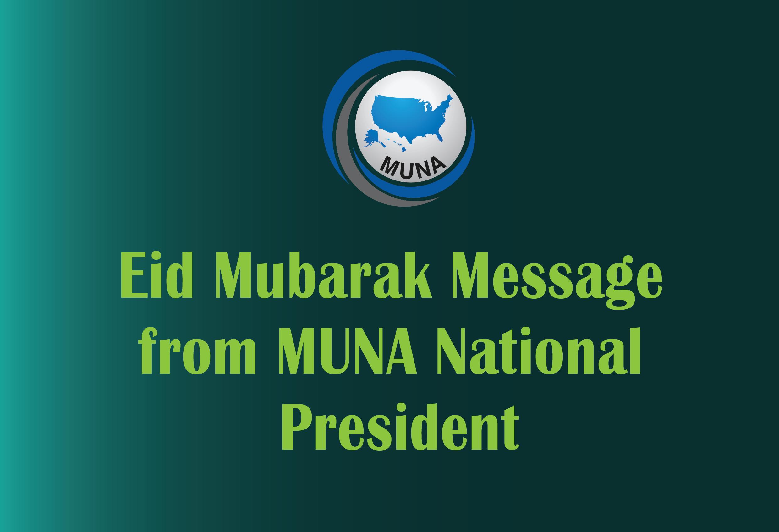 Eid Mubarak Message from  MUNA National President