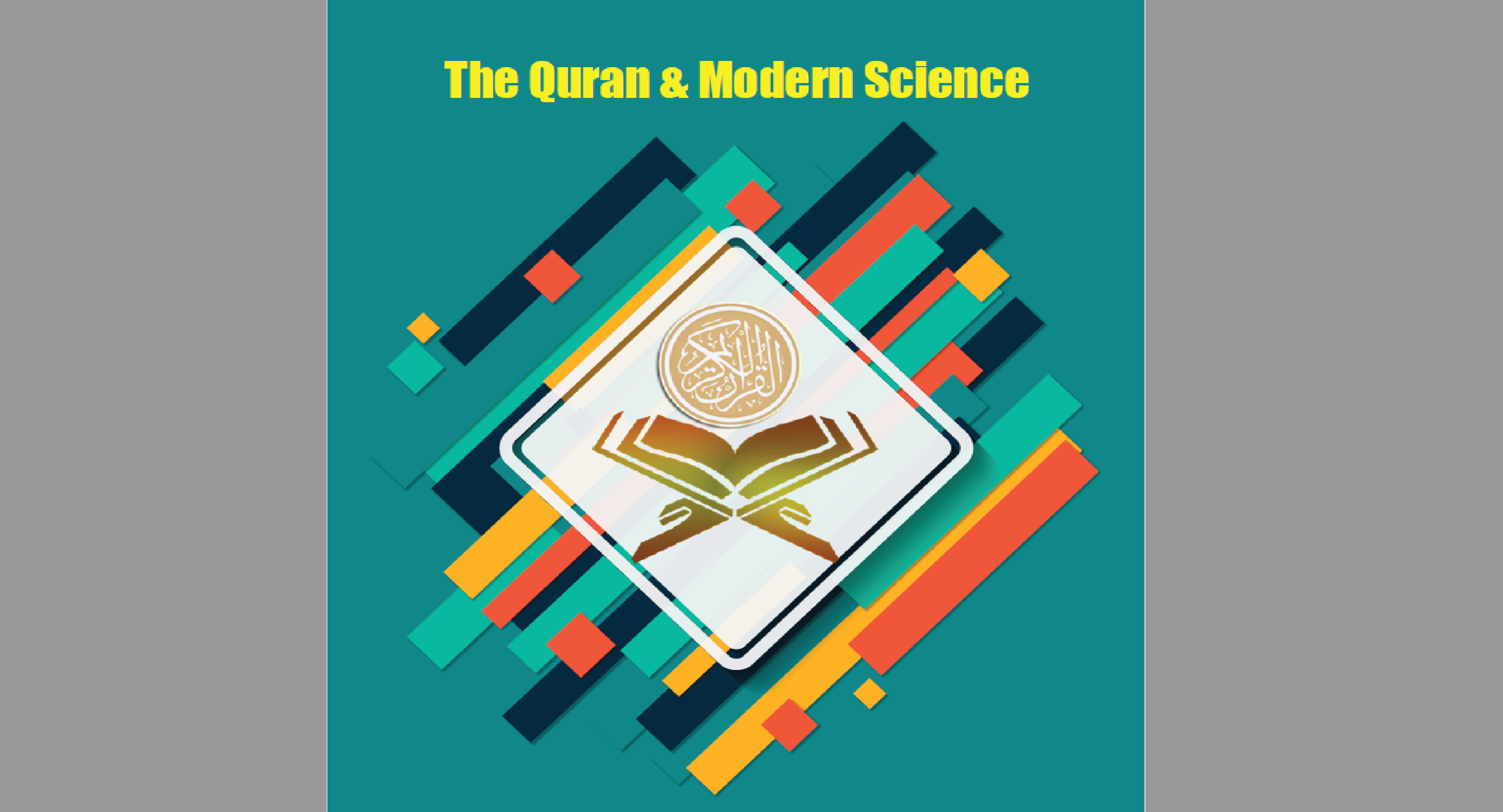 The Quran & Modern Science